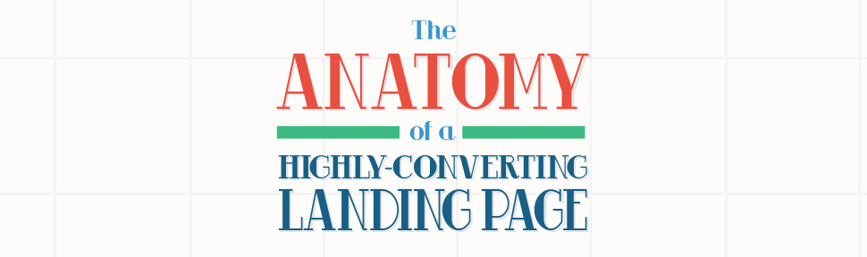 How To Create a Highly Converting Landing Page