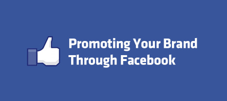 Top Tips for Promoting Your Brand Through Facebook